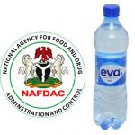 NAFDAC Orders The Suspension Of Production Of Eva Table Water 75cl
